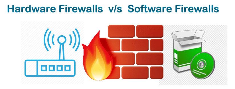 Hardware Firewalls vs Software Firewalls